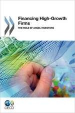Financing High-Growth Firms:  The Role of Angel Investors