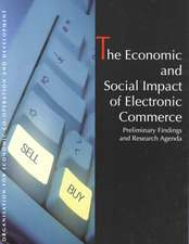 The Economic and Social Impacts of Electronic Commerce:  Preliminary Findings and Research Agenda