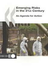 Emerging Risks in the 21st Century: An Agenda for Action