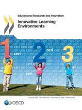 Educational Research and Innovation Innovative Learning Environments:  Puebla-Tlaxcala, Mexico 2013