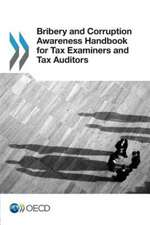 Bribery and Corruption Awareness Handbook for Tax Examiners and Tax Auditors