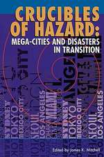 Crucibles of Hazard: Mega-Cities and Disasters in Transition