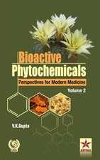 Bioactive Phytochemicals Perspectives for Modern Medicine Volume 2