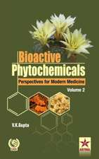 Bioactive Phytochemicals Perspectives for Modern Medicine