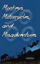 Monkeys, Motorcycles, and Misadventures