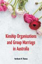 Kinship Organisations and Group Marriage in Australia
