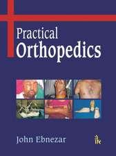 Ebnezar, J:  Practical Orthopedics