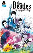 Beatles, The: All Our Yesterdays