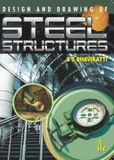Bhabikatti, S:  Design and Drawing of Steel Structures