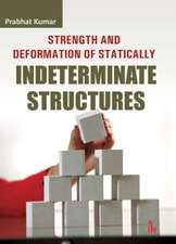 Kumar, P:  Strength and Deformation of Statically Indetermin