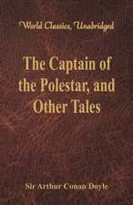The Captain of the Polestar, and Other Tales (World Classics, Unabridged)