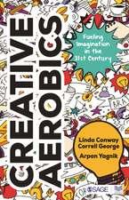 Creative Aerobics: Fueling Imagination in the 21st Century