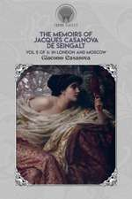 The Memoirs of Jacques Casanova de Seingalt Vol. 5