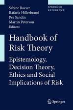 Handbook of Risk Theory: Epistemology, Decision Theory, Ethics, and Social Implications of Risk