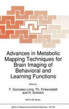 Advances in Metabolic Mapping Techniques for Brain Imaging of Behavioral and Learning Functions