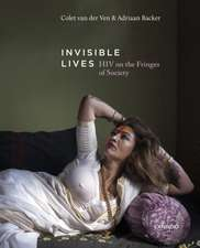 Invisible Lives: HIV on the Fringes of Society