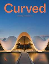 Curved: Bending Architecture