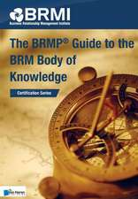 The Brmp(r) Guide to the Brm Body of Knowledge:  New Means and Tools, Trends