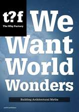 We Want World Wonders:  Building Architectural Myths