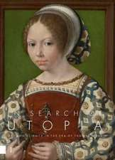 In Search of Utopia: Art and Science in the Era of Thomas More