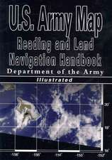 U.S. Army Map Reading and Land Navigation Handbook - Illustrated (U.S. Army)