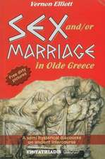 Sex And/Or Marriage in Olde Greece