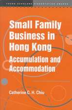 Small Family Business in Hong Kong:  Accumulation and Accommodation