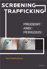 Screening Trafficking: Prudent or Perilous?