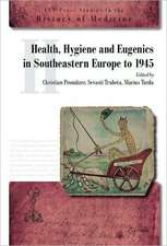 Health, Hygiene and Eugenics in Southeastern Europe to 1945