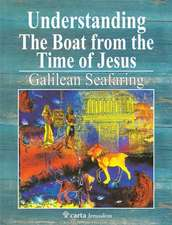 Understanding the Boat from the Time of Jesus:  Galilean Seafaring