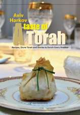 Taste of Torah: Recipes, Divrei Torah & Stories to Enrich Every Shabbat