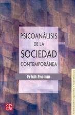 Psicoanalisis de la Sociedad Contemporanea:  Hacia una Sociedad Sana
