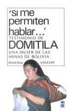 Si Me Permiten Hablar. Testimonio de Domitila, Una Mujer de Las Minas de Bolivia