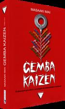 GEMBA KAIZEN : - ediția a doua: O abordare practică a strategiei de îmbunătățire continuă