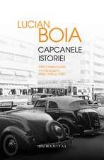 Capcanele istoriei: Elita intelectuală românească între 1930 şi 1950