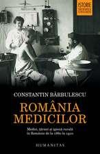România medicilor: Medici, țărani și igienă rurală în România de la 1860 la 1910