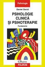 Psihologie clinică și psihoterapie. Fundamente