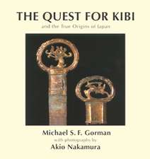 Quest For Kibi, The: And The True Origins Of Japan
