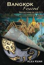Bangkok Found: Reflections on the City