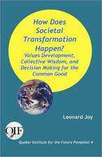 How Does Societal Transformation Happen? Values Development, Collective Wisdom, and Decision Making for the Common Good