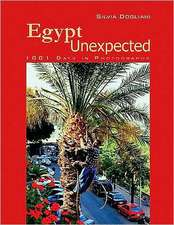 Egypt Unexpected: 1001 Days in Photographs