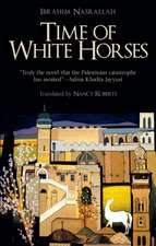 Time of White Horses: A Novel