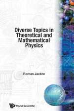Diverse Topics in Theoretical and Mathematical Physics