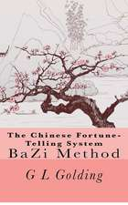 The Chinese Fortune-Telling System Bazi