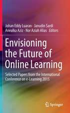 Envisioning the Future of Online Learning: Selected Papers from the International Conference on e-Learning 2015