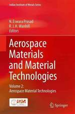 Aerospace Materials and Material Technologies : Volume 2: Aerospace Material Technologies