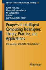 Progress in Intelligent Computing Techniques: Theory, Practice, and Applications: Proceedings of ICACNI 2016, Volume 1