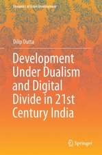 Development Under Dualism and Digital Divide in 21st Century India