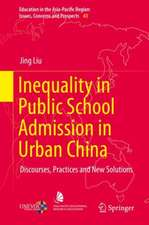 Inequality in Public School Admission in Urban China: Discourses, Practices and New Solutions