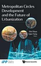 Metropolitan Circles Development and the Future of Urbanization